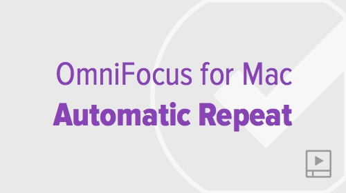 thumbnail-video-omnifocus-mac-repeating-actions-groups-projects