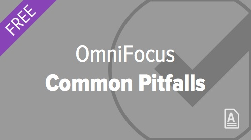 Common OmniFocus Pitfalls and How to Avoid Them