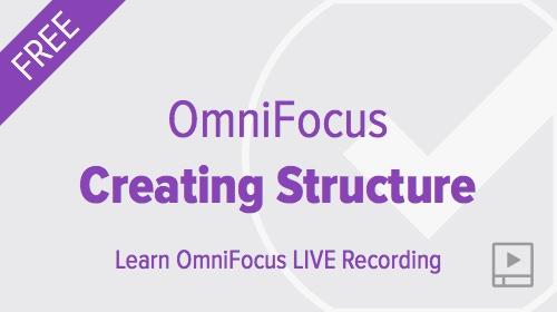 Creating Structure in OmniFocus - FREE