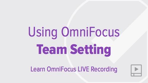 thumbnail-webinar-using-omnifocus-in-a-team-setting