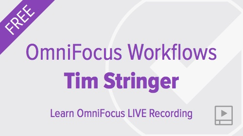 OmniFocus Workflows with Tim Stringer