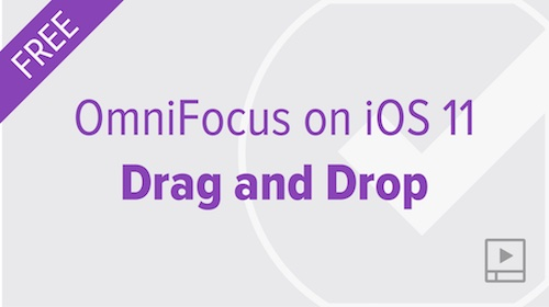 Using OmniFocus with Drag and Drop on iOS 11