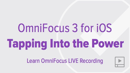Tapping Into the Power of OmniFocus 3 for iOS