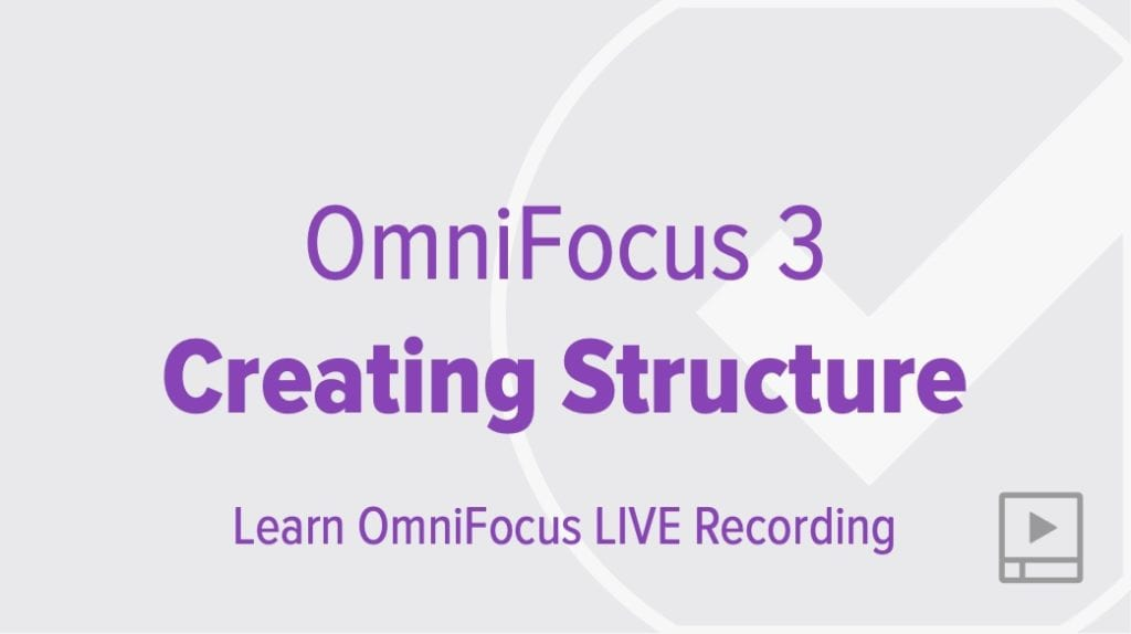 Creating Structure in OmniFocus 3