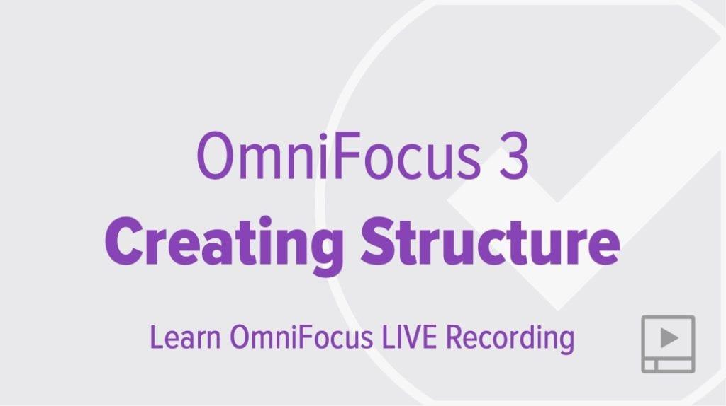 Creating Structure in OmniFocus 3