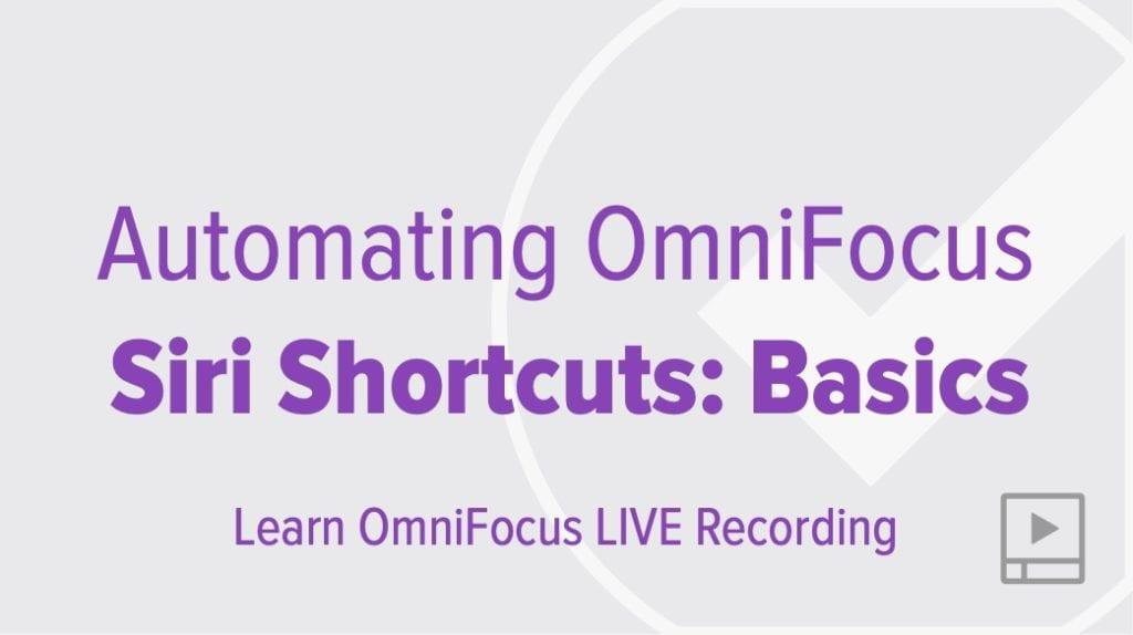 Automating OmniFocus with Siri Shortcuts: Basics