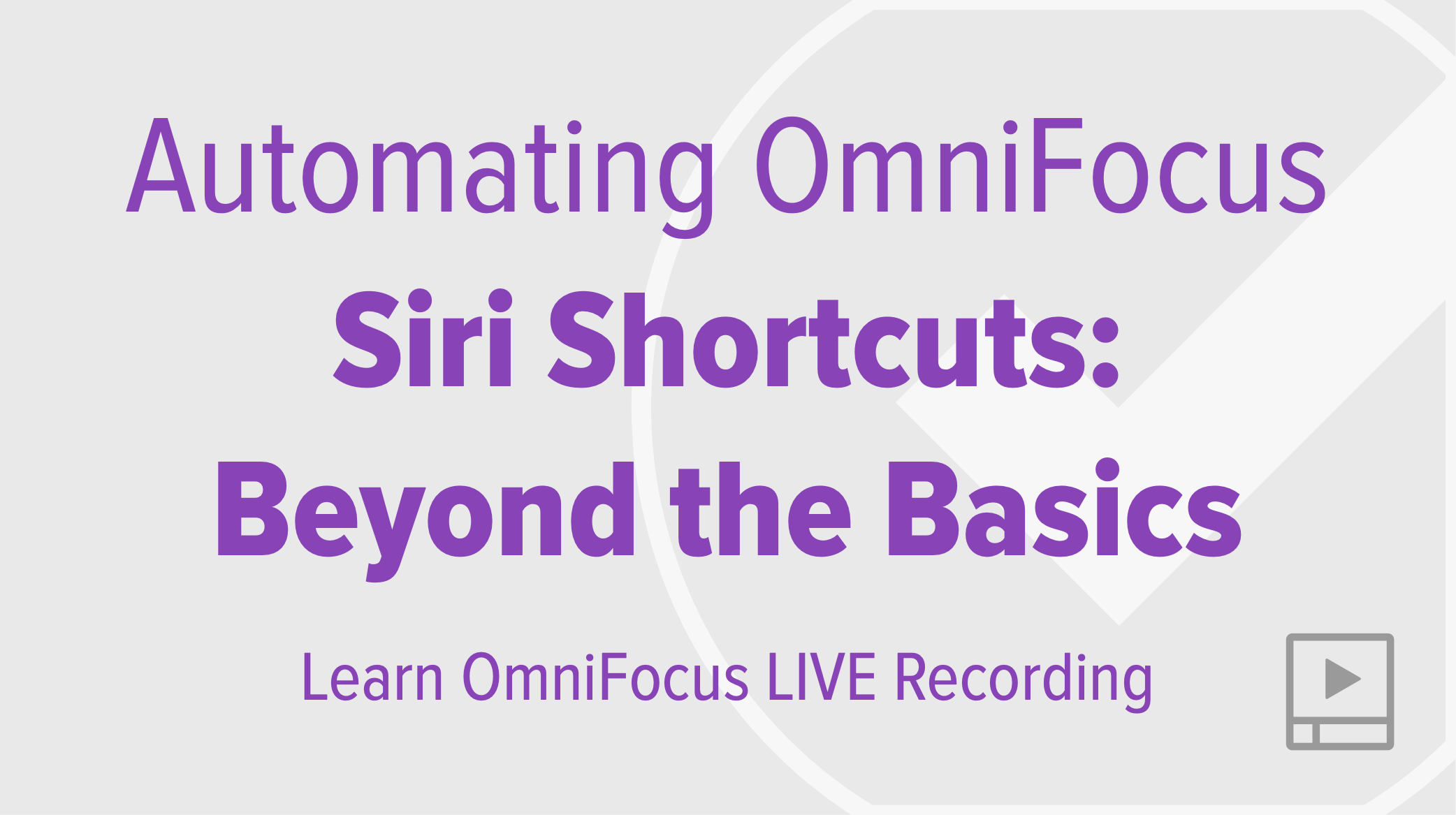 Automating OmniFocus 3 Using Siri Shortcuts - Beyond the Basics