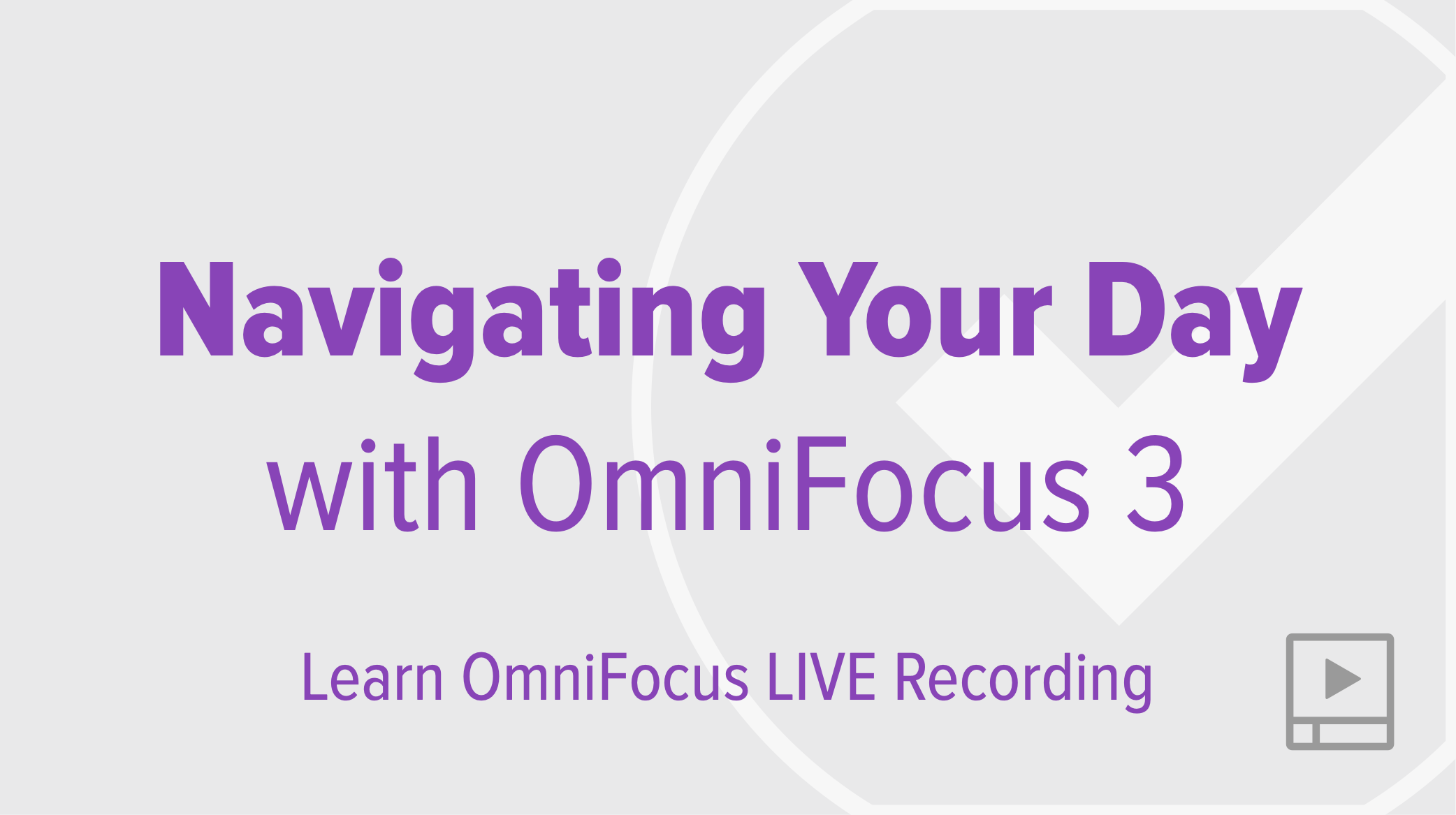 Navigating Your Day with OmniFocus 3