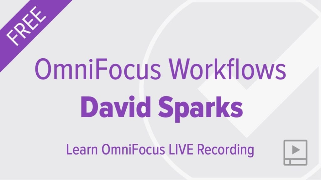 OmniFocus 3 Workflows with David Sparks