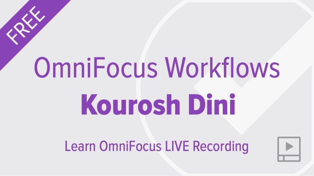 2018-11-28 - OmniFocus Workflows with Kourosh Dini
