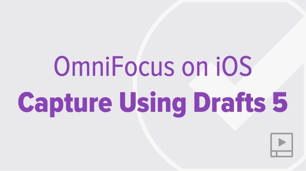 Efficient iOS Capture into OmniFocus using Drafts 5