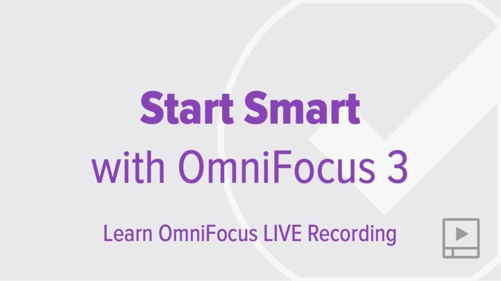 Start Smart with OmniFocus 3