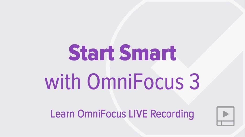 Start Smart with OmniFocus 3