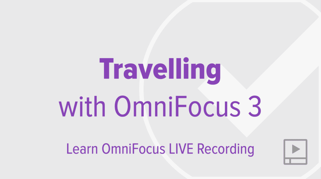 Travelling with OmniFocus 3