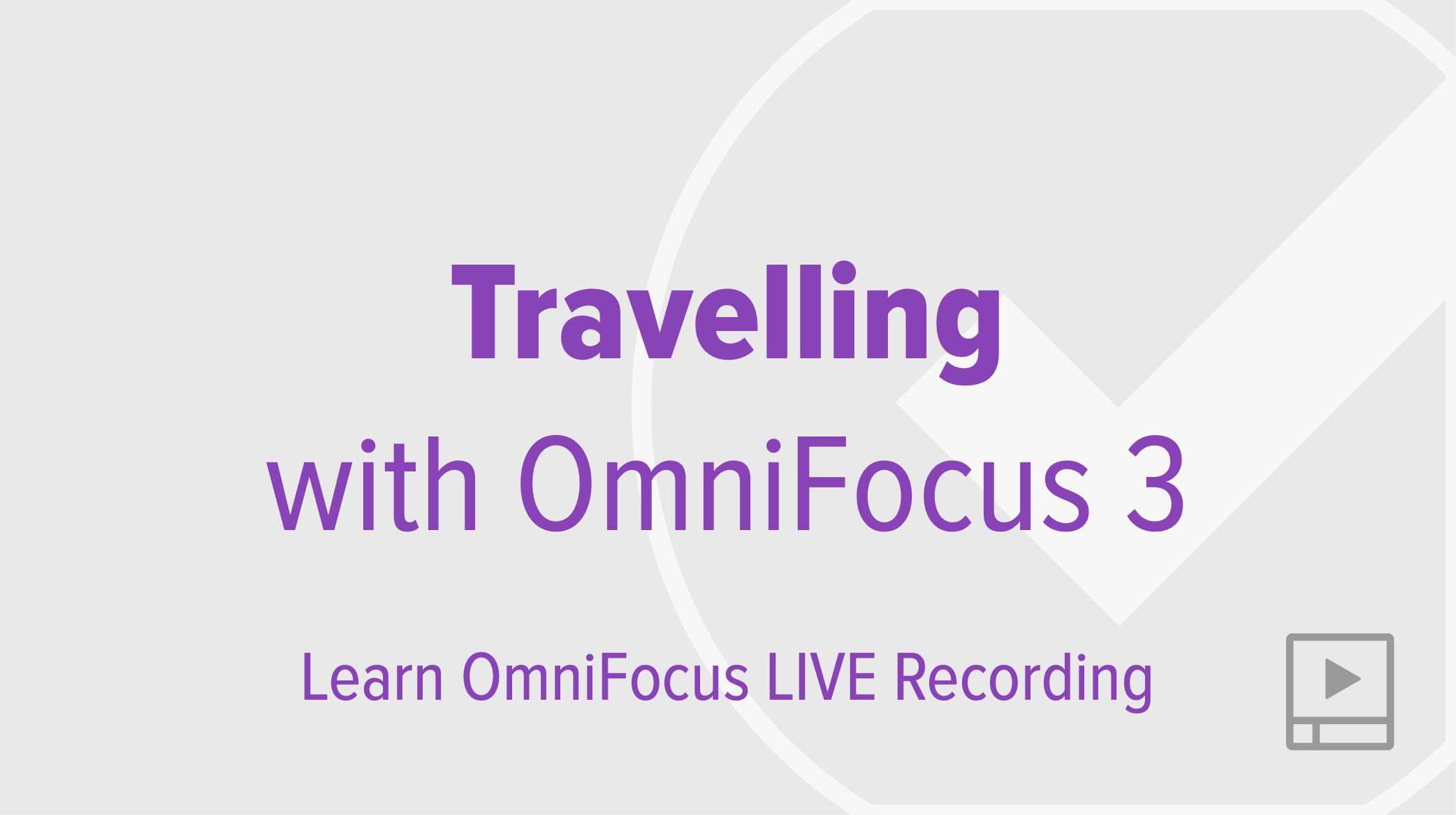 Travelling with OmniFocus 3