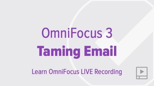 Taming Email with OmniFocus 3