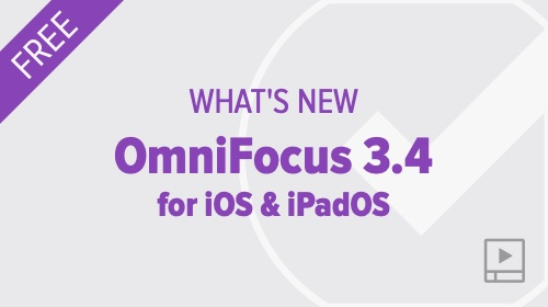 What's New in OmniFocus 3.4 for iOS and iPadOS
