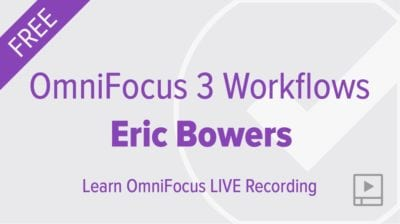 OmniFocus Workflows with Eric Bowers