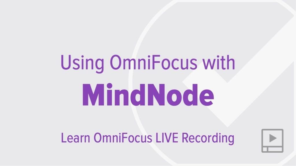 Using OmniFocus with MindNode
