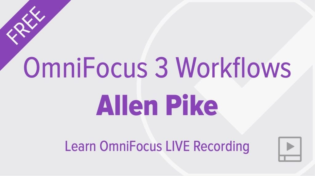 OmniFocus Workflows with Allen Pike